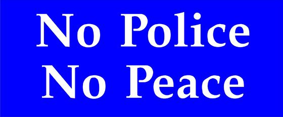 no police no peace 560